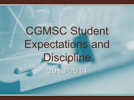 CGMSC Student Expectations and Discipline 2013-2014.