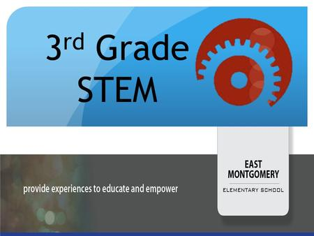 3 rd Grade STEM. What is STEM? S cience T echnology E ngineering M ath.