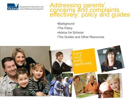 Background The Policy Advice for Schools The Guides and Other Resources Addressing parents' concerns and complaints effectively: policy and guides.
