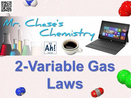 2-Variable Gas Laws. Kinetic-Molecular Theory 1. Gas particles do not attract or repel each other 2. Gas particles are much smaller than the distances.