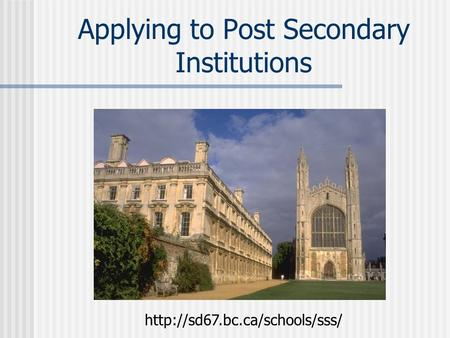 Applying to Post Secondary Institutions