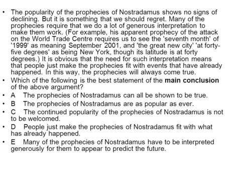 The popularity of the prophecies of Nostradamus shows no signs of declining. But it is something that we should regret. Many of the prophecies require.