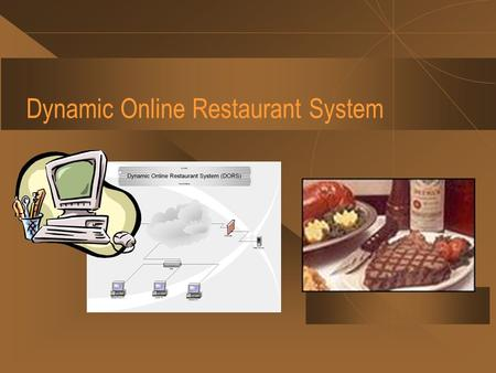 Dynamic Online Restaurant System. Successful projects  Have a clear objective  Have a scope that fits the objective  Relates to the standard organization.