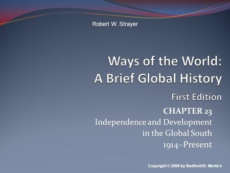 ways of the world second edition Ways of the world: a brief global history, volume 2 / edition 2 a book that helps students see the big picture this second edition of consumerism in world history draws on recent research of the consumer experience in the west and japan, while.