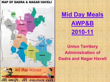 Mid Day Meals AWP&B2010-11 Union Territory Administration of Dadra and Nagar Haveli.