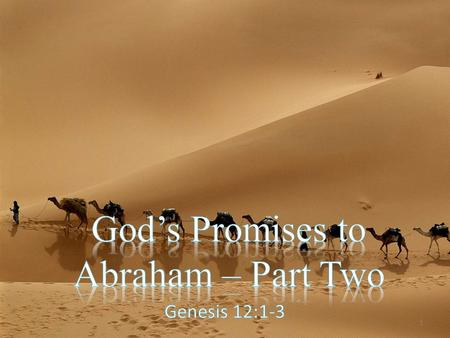 1. What does the Bible predict will happen in the future? How will God fulfill His promises to His people? Are the promises that God made to Abraham still.