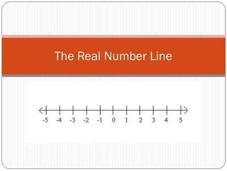 The Real Number Line.