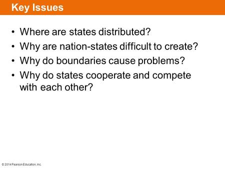 Key Issues Where are states distributed?