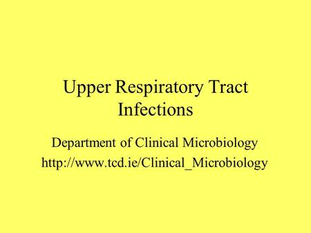 Upper Respiratory Tract Infections Department of Clinical Microbiology