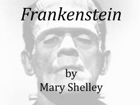 Frankenstein by Mary Shelley. AP Free-Response Prompt, 2008 In a literary work, a minor character, often known as a foil, possesses traits that emphasize.