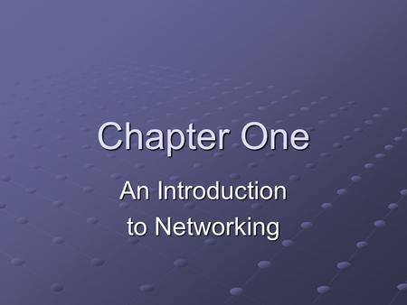 Chapter One An Introduction to Networking. Networks and Standalone Computers Network Group of computers and other devices connected by some type of transmission.