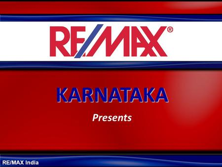 RE/MAX India KARNATAKA Presents. R U in Real Estate Business.