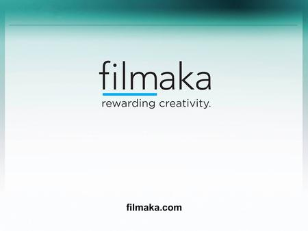 Filmaka.com. Page 2 ©2010 Filmaka, Inc. CONFIDENTIAL DO NOT FORWARD ▪ Filmaka will show you how to engage the consumer of the 21 st Century. ▪ It is no.