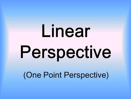 (One Point Perspective)