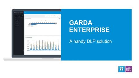 МФИ Софт GARDA ENTERPRISE A handy DLP solution. GARDA Enterprise is a cutting edge solution featuring all the <strong>latest</strong> <strong>technologies</strong> <strong>in</strong> the field of data.