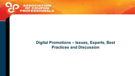 Digital Promotions – Issues, Experts, Best Practices and Discussion.