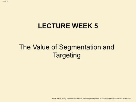 The Value of Segmentation and Targeting