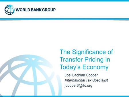 The Significance of Transfer Pricing in Today's Economy Joel Lachlan Cooper International Tax Specialist