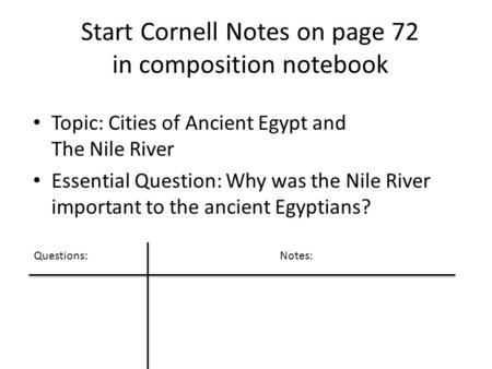 Start Cornell Notes on page 72 in composition notebook