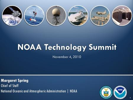 NOAA Technology Summit Margaret Spring Chief of Staff National Oceanic and Atmospheric Administration | NOAA 1.