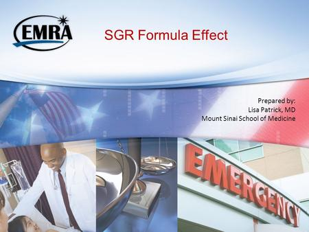 SGR Formula Effect Prepared by: Lisa Patrick, MD Mount Sinai School of Medicine.