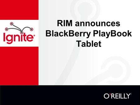 RIM announces BlackBerry PlayBook Tablet. Blackberry Playbook.