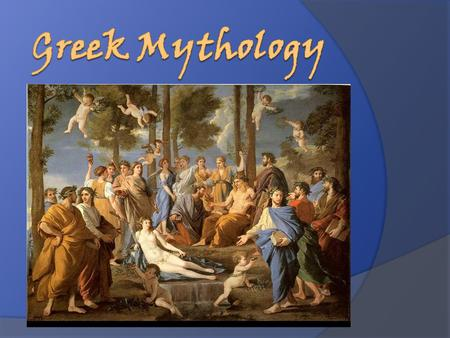 Greek Religious Beliefs  Polytheistic – believed in many gods  Believed they could communicate directly with the deities  Gods were anthropomorphic.
