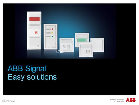 ABB Signal Easy solutions © ABB Group WA August 22, 2015 | Slide 1.