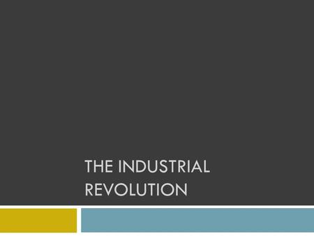THE INDUSTRIAL REVOLUTION. 1. Factors of Success in Great Britain a. Exploration and Colonization i. Had many colonies that produced many raw goods ii.