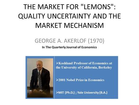 THE MARKET FOR LEMONS: QUALITY UNCERTAINTY AND THE MARKET MECHANISM