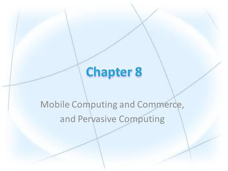 Mobile Computing and Commerce, and Pervasive Computing.