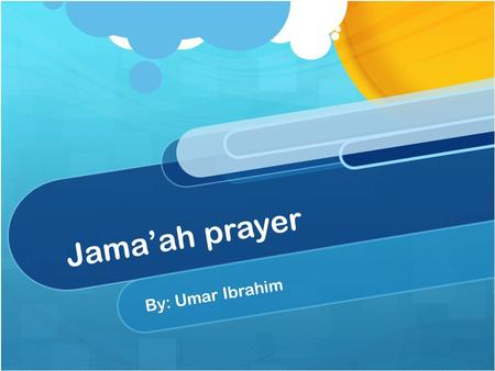 Jama'ah prayer By: Umar Ibrahim. Benefits one: In jama'ah prayer it is better to sit in the front, because you obtain more hasanats from this action.