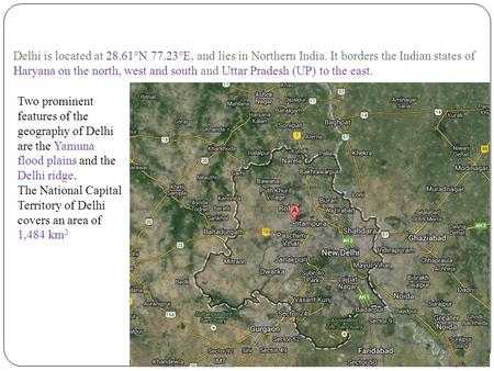 The National Capital Territory of Delhi covers an area of 1,484 km2