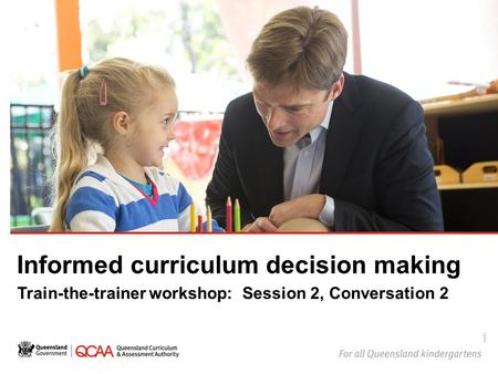 Informed curriculum decision making Train-the-trainer workshop: Session 2, Conversation 2 14875.