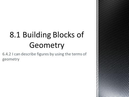 8.1 Building Blocks of Geometry