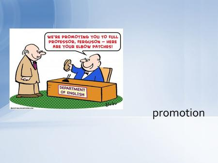 Promotion. Promotion is a form of corporate communication that uses various methods to reach a targeted audience with a certain message in order to achieve.