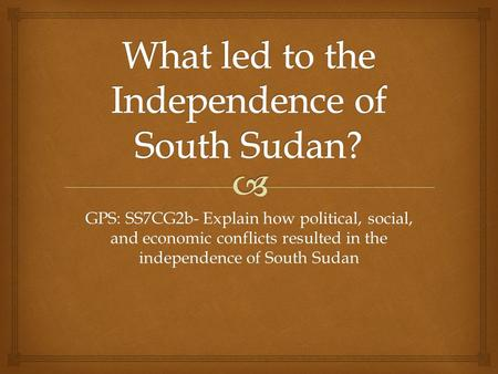 What led to the Independence of South Sudan?