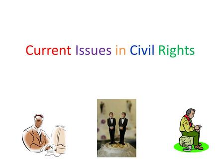 Current Issues in Civil Rights. Affirmative Action Affirmative action – preferential practices should be used in hiring.