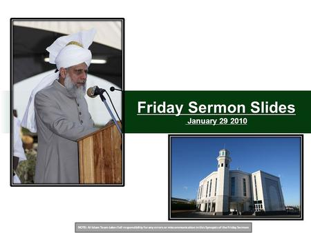 NOTE: Al Islam Team takes full responsibility for any errors or miscommunication in this Synopsis of the Friday Sermon Friday Sermon Slides January 29.