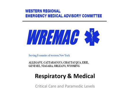 Respiratory & Medical Critical Care and Paramedic Levels.
