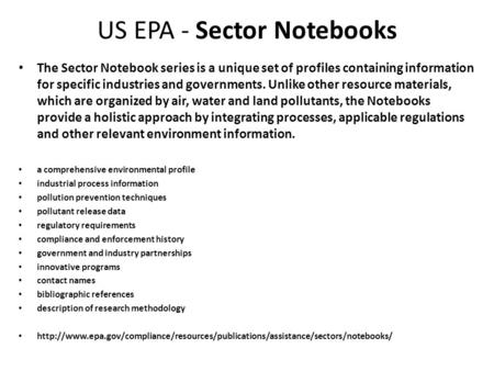 US EPA - Sector Notebooks The Sector Notebook series is a unique set of profiles containing information for specific industries and governments. Unlike.