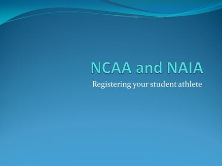 Registering your student athlete. Information Counselors meet with students at the end of each year in order to create their schedule for the following.
