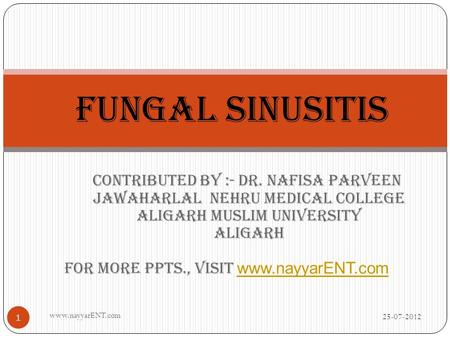 FUNGAL SINUSITIS contributed by :- Dr. nafisa parveen