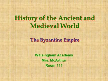 History of the Ancient and Medieval World The Byzantine Empire