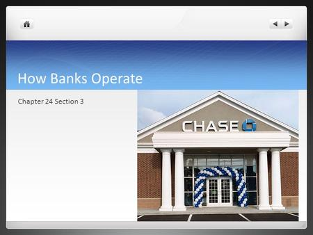 How Banks Operate Chapter 24 Section 3. Words to Know Checking Account: An account in which deposited money can be withdrawn at any time by writing a.