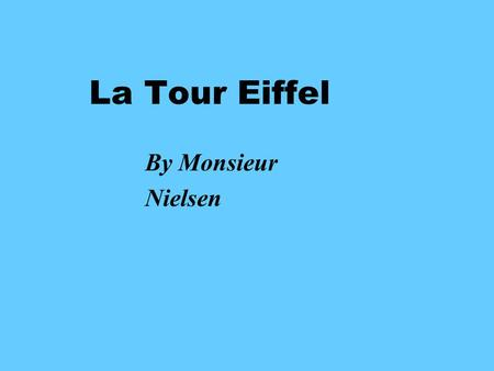 La Tour Eiffel By Monsieur Nielsen. Did you know…. Between 1900-1914, the Eiffel Tower cannon went off at noon to set their watches for the precise time?