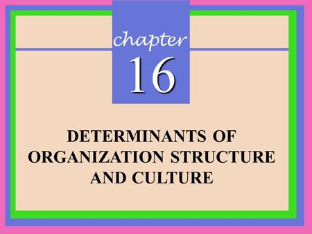 understanding the organisational structure and culture Home understanding organisations: part i  this chapter also outlines  mintzberg's five types of organisational structure, and what  organisational  culture.