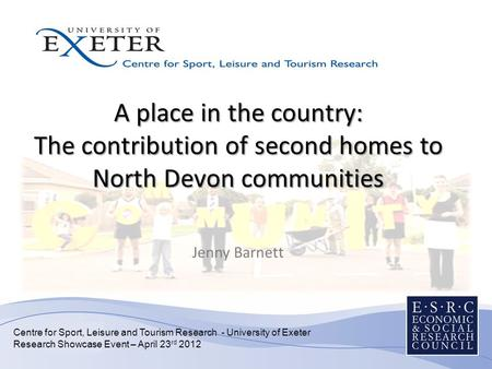 A place in the country: The contribution of second homes to North Devon communities A place in the country: The contribution of second homes to North Devon.