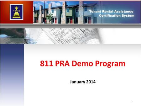 811 PRA Demo Program January 2014 1. Agenda 2 811 PRA Demo Overview Program Lead: Ms. Lessie P. Evans Program Manager GRANT POLICY AND MANAGEMENT DIVISION.