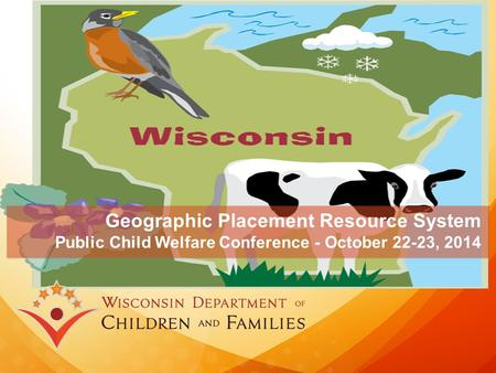 Geographic Placement Resource System Public Child Welfare Conference - October 22-23, 2014.